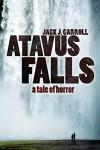 Atavus Falls - Jack J. Carroll