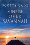 Sunrise Over Savannah - Scotty Cade