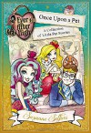 Ever After High: Once Upon a Pet: A Collection of Little Pet Stories - Suzanne Selfors