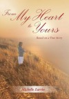 From My Heart to Yours: Based on a True Story - Michelle Zarrin