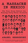 A Massacre in Mexico - John Washington, Anabel Hernandez