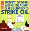 Don't Stand Where the Comet Is Assumed to Strike Oil - Scott Adams