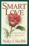 A Field Guide to Love for Single Adults - Nancy L. Van Pelt