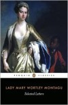 Selected Letters - Isobel Grundy, Mary Wortley Montagu