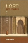 Lost in the Sacred: Why the Muslim World Stood Still - Dan Diner