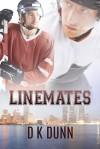 Linemates - D. K. Dunn