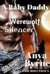 A Baby Daddy for a Werewolf Silencer - Anya Byrne