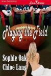 Playing the Field - Sophie Oak, Chloe Lang