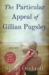 The Particular Appeal of Gillian Pugsley - Susan Örnbratt