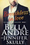Breathless In Love (The Maverick Billionaires, Book 1) - Bella Andre, Jennifer Skully