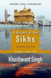 A History of the Sikhs, Volume 1: 1469-1839 (Oxford India Collection) - Khushwant Singh