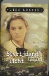 Bevrijdend Licht (Refiners Fire #1) - Lynn Austin, P.J. de Gier