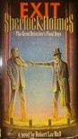 Exit Sherlock Holmes: The Great Detective's Final Days - Robert Lee Hall