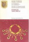Kultura starobułgarska - Stanczo Waklinow