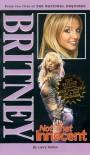 Britney: Not That Innocent - Larry Getlen