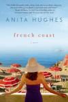 French Coast: A Novel - Anita Hughes