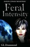 Feral Intensity - G.L. Drummond