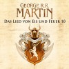 Game of Thrones - Das Lied von Eis und Feuer 10 - Audible GmbH, George R.R. Martin, Reinhard Kuhnert