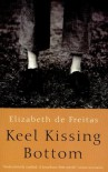 Keel Kissing Bottom - Elizabeth De Freitas