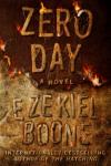 Zero Day: A Novel (The Hatching Series) - Ezekiel Boone