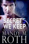 Secrets We Keep - Mandy M. Roth