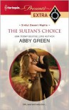 The Sultan's Choice (Harlequin Presents Extra Series #189) - Abby Green