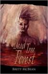Dead Tree Forest - Brett McBean