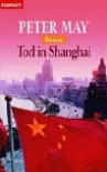 Tod in Shanghai - Peter May