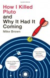 How I Killed Pluto and Why It Had It Coming - Mike Brown