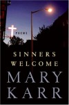 Sinners Welcome - Mary Karr