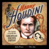 Harry Houdini: The Legend of the World's Greatest Escape Artist - Janice Weaver, Chris Lane