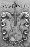 The Ammonite Violin & Others - Caitlín R. Kiernan