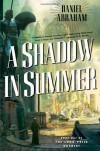 A Shadow in Summer Daniel Abraham