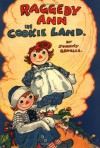 Raggedy Ann in Cookie Land - Johnny Gruelle