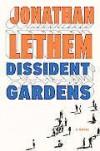 Dissident Gardens: A Novel - Jonathan Lethem