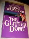 The Glitter Dome - Joseph Wambaugh