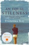 An Equal Stillness - Francesca Kay
