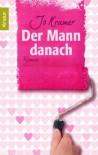 Der Mann Danach Roman - Jo Kramer