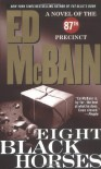 Eight Black Horses - Ed McBain