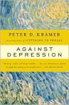 Against Depression - Peter D. Kramer