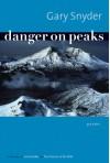 Danger on Peaks: Poems - Gary Snyder