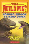 Who Would Win? Komodo Dragon Vs. King Cobra - Jerry Pallotta, Rob Bolster