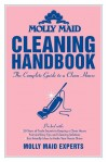Molly Maid Cleaning Handbook: The Complete Guide to a Clean House -