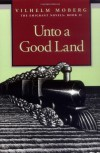 Unto a Good Land - Vilhelm Moberg, Gustaf Lannestock