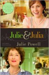 Julie and Julia: My Year of Cooking Dangerously - Julie Powell