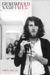 Wild Tales: A Rock & Roll Life - Graham Nash