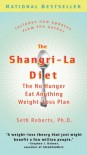 The Shangri-La Diet: The No Hunger Eat Anything Weight-Loss Plan - Seth Roberts