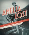 Amelia Lost: The Life and Disappearance of Amelia Earhart - Candace Fleming
