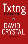 Txtng: The Gr8 Db8 - David Crystal