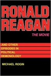 Ronald Reagan - Michael Rogin